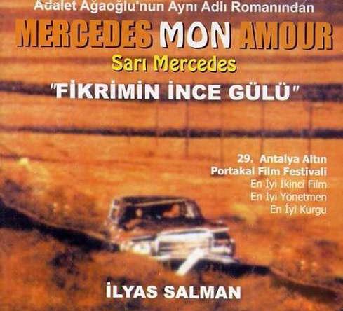 Fikrimin İnce Gülü - Sarı Mercedes