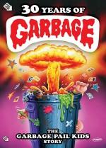 30 Years of Garbage: The Garbage Pail Kids Story (2016) afişi