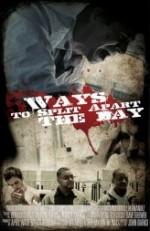 5 Ways to Split Apart the Day (2010) afişi