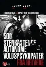 500 Stenkastende Autonome Voldspsykopater Fra Helvede (2006) afişi