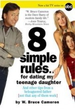 8 Simple Rules... For Dating My Teenage Daughter
