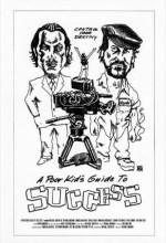 A Poor Kid's Guide To Success (2007) afişi