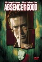 Absence Of The Good (1999) afişi