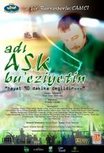 Adı Aşk Bu Eziyetin (2010) afişi