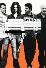 Adını Sen Koy (2009) afişi