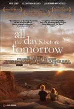 All The Days Before Tomorrow (2007) afişi