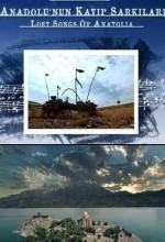 Anadolu'nun Kayıp Şarkıları (2008) afişi