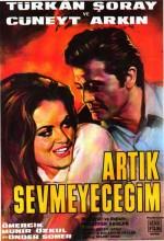 Artık Sevmeyeceğim (1968) afişi