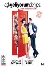 Aşk Geliyorum Demez (2009) afişi