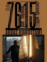 Abbas Kiarostami ile 76 Dakika ve 15 Saniye