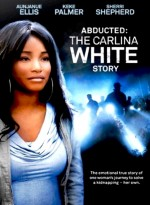 Abducted The Carlina White Story (2012) afişi