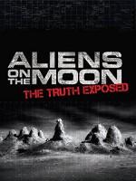 Aliens on the Moon: The Truth Exposed (2014) afişi