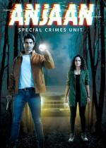 Anjaan: Special Crimes Unit (2018) afişi