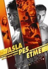 Asla Pes Etme (2008) afişi