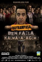 Bayrampaşa Ben Fazla Kalmayacağım (2007) afişi