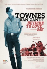 Be Here To Love Me: A Film About Townes Van Zandt (2004) afişi