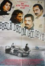 Bekle Dedim Gölgeye (1990) afişi