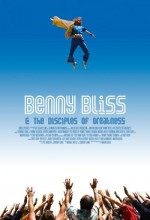Benny Bliss And The Disciples Of Greatness (2009) afişi