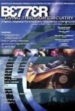 Better Living Through Circuitry (1999) afişi