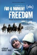 Bir An Özgürlük İçin