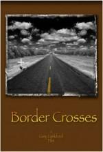Border Crosses (2009) afişi