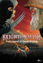 Brighton Wok: The Legend of Ganja Boxing  afişi