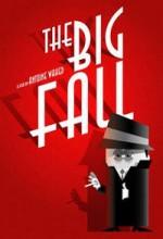 The Big Fall (2005) afişi