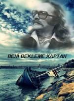 Beni Bekleme Kaptan ( Cem Karaca ) (2013) afişi