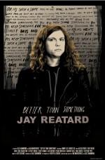 Better Than Something: Jay Reatard (2011) afişi