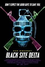 Black Site Delta (2017) afişi