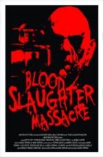 Blood Slaughter Massacre (2013) afişi
