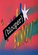 (Blooper) Bunny! (1991) afişi