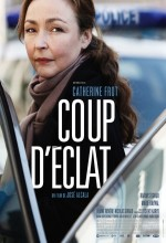 Coup D'éclat (2011) afişi