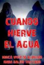 Cuando Hierve El Agua (2007) afişi