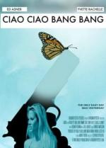 Ciao Ciao Bang Bang (2017) afişi