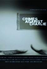 Crimes Against Charlie (2005) afişi