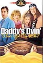 Daddy's Dyin'... Who's Got The Will? (1990) afişi