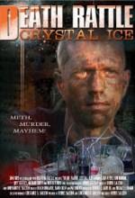 Death Rattle Crystal ıce (2009) afişi