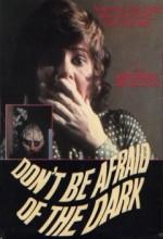 Don't Be Afraid Of The Dark (ı) (1973) afişi