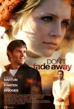 Don't Fade Away (2010) afişi