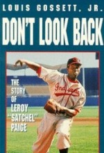 Don't Look Back: The Story Of Leroy 'satchel' Paige