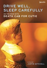Drive Well, Sleep Carefully: On the Road with Death Cab for Cutie