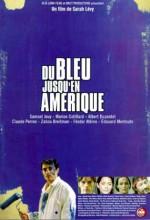 Du Bleu Jusqu'en Amérique (1999) afişi