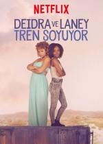 Deidra ve Laney Tren Soyuyor (2017) afişi