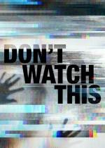 Don't Watch This (2018) afişi