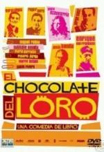 El Chocolate Del Loro (2004) afişi