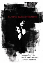 El Odio Que Estremece (2009) afişi