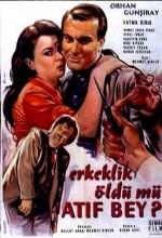 Erkeklik Öldü Mü Atıf Bey? (1962) afişi