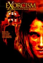Exorcism: The Possession Of Gail Bowers (2006) afişi