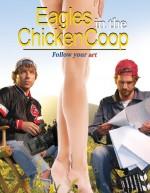 Eagles in the Chicken Coop (2010) afişi